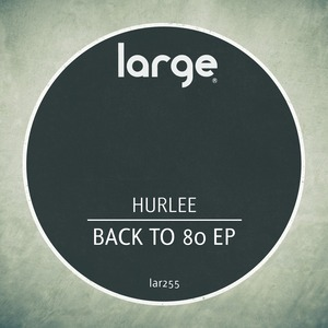 HURLEE - Back To 80 EP