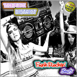 THE FUNK DISTRICT - Funk Rockin' Beats