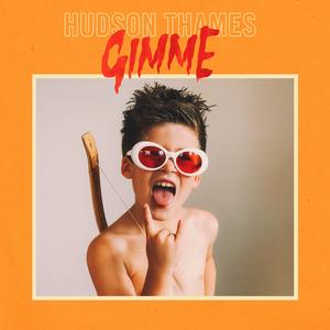 HUDSON THAMES - Gimme