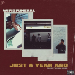 WIFISFUNERAL feat DANNY TOWERS - Just A Year Ago