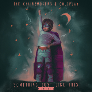 THE CHAINSMOKERS/COLDPLAY - Something Just Like This: Remix Pack