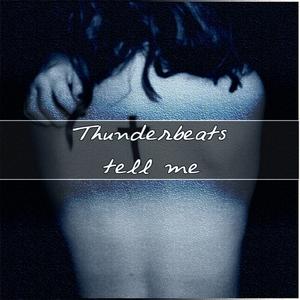THUNDERBEATS - Tell Me