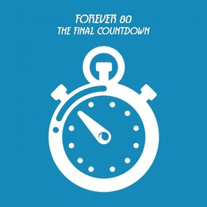 FOREVER 80 - The Final Countdown