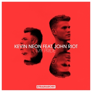 KEVIN NEON feat JOHN RIOT - My Pride
