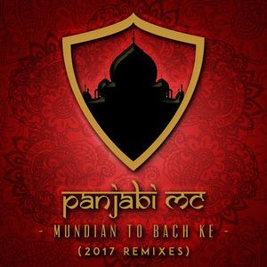 PANJABI MC - Mundian To Bach Ke (2017 Remixes)