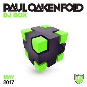 VARIOUS - Paul Oakenfold: DJ Box May 2017