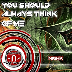 NIGHK - You Should Always Think Of Me