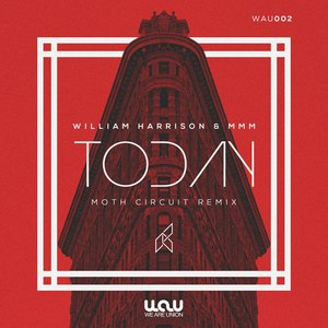WILLIAM HARRISON feat MOTH CIRCUIT & MMM - Today