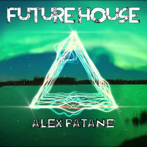 ALEX PATANE - Future House