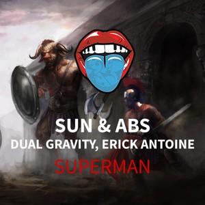 SUN & ABS/DUAL GRAVITY & ERICK ANTOINE - Superman