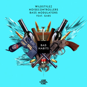 WILDSTYLEZ - Bad Habits (Explicit)