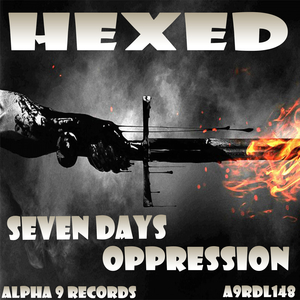 HEXED - 7 Days/Oppression