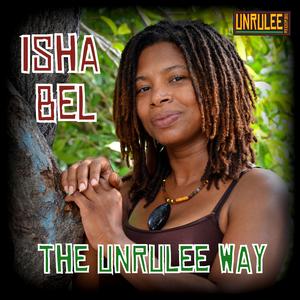 ISHA BEL - The Unrulee Way