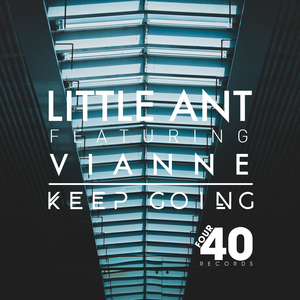 LITTLE ANT feat VIANNE - Keep Going