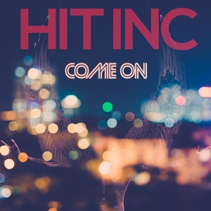 HIT INC - Come On