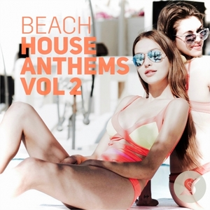 VARIOUS - Beach House Anthems Volume 2