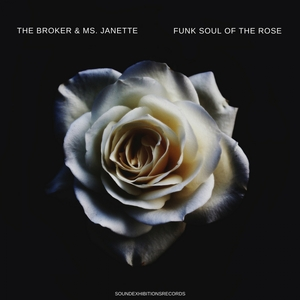 MS JANETTE & THE BROKER - Funk Soul Of The Rose
