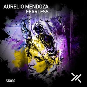AURELIO MENDOZA - Fearless