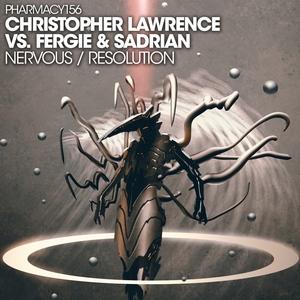 CHRISTOPHER LAWRENCE/FERGIE/SADRIAN - Nervous/Resolution
