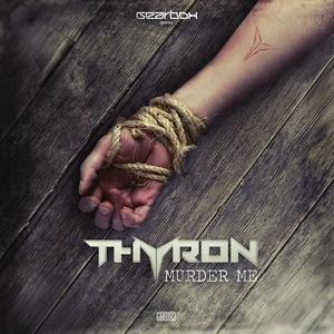 THYRON - Murder Me