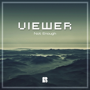 VIEWER - Not Enough