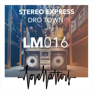 STEREO EXPRESS - Dro Town