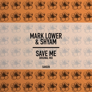 MARK LOWER/SHYAM P - Save Me