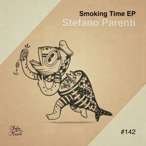 STEFANO PARENTI - Smoking Time EP