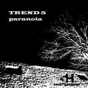 TREND 5 - Paranoia