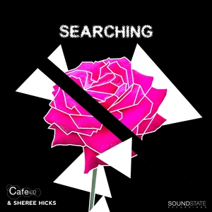 CAFE 432 & SHEREE HICKS - Searching