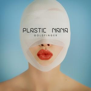 PLASTIC NANA - Goldfinger