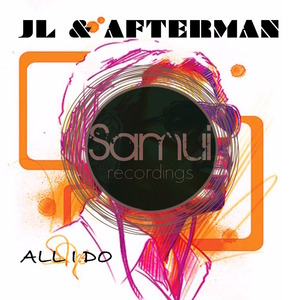 JL & AFTERMAN - All I Do
