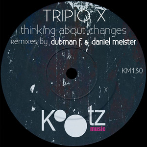 TRIPIO X - Thinking About Changes