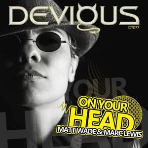 MATT WADE & MARC LEWIS - On Your Head