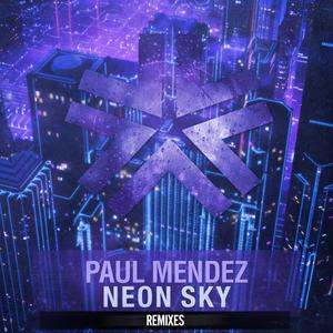 PAUL MENDEZ - Neon Sky Remixes