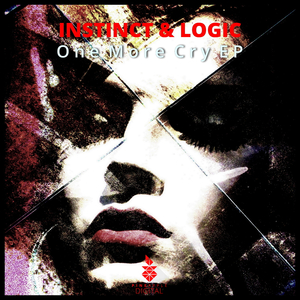 INSTINCT & LOGIC - One More Cry