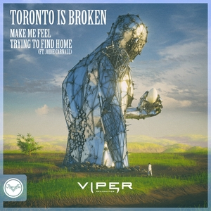 TORONTO IS BROKEN - Make Me Feel/Trying To Find Home
