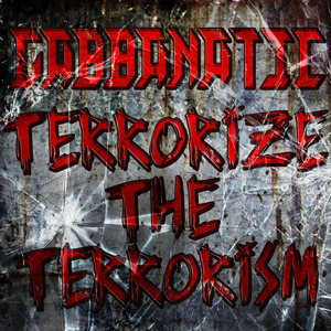 GABBANATIC - Terrorize The Terrorism