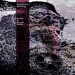 THE RADIOPHONIC WORKSHOP - Burials In Several Earths