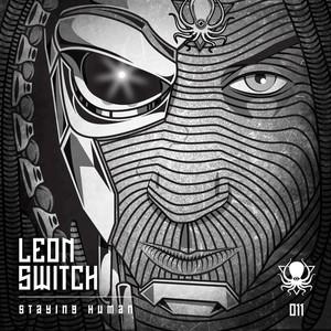 LEON SWITCH - Staying Human