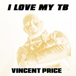 VINCENT PRICE - I Love My Tb (Maxi)