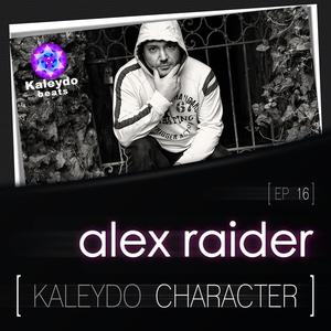 ALEX RAIDER - Kaleydo Character: Alex Raider EP 16