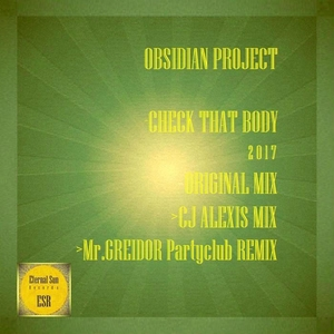 OBSIDIAN PROJECT - Check That Body 2017