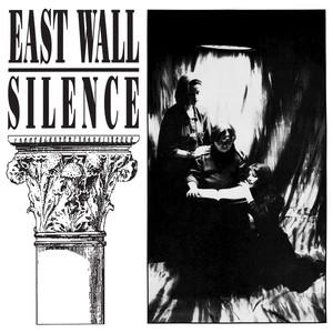 EAST WALL - Silence