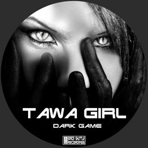 TAWA GIRL - Dark Game