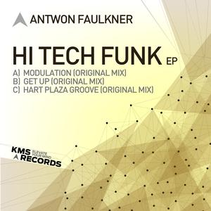 ANTWON FAULKNER - Hi Tech Funk EP
