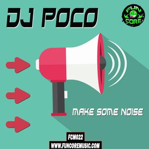 DJ POCO - Make Some Noise