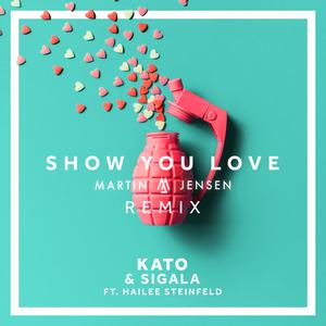 KATO feat HAILEE STEINFELD - Show You Love (Martin Jensen Remix)