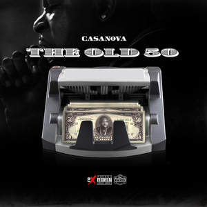 CASANOVA - The Old 50 (Explicit)