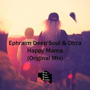 EPHRAIM DEEP'SOUL/OBZA - Happy Mama